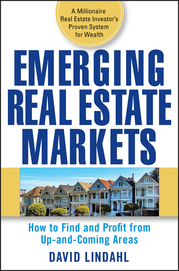 David Lindahl Emerging Real Estate Markets. How to Find and Profit from Up-and-Coming Areas david finkel buying real estate without cash or credit