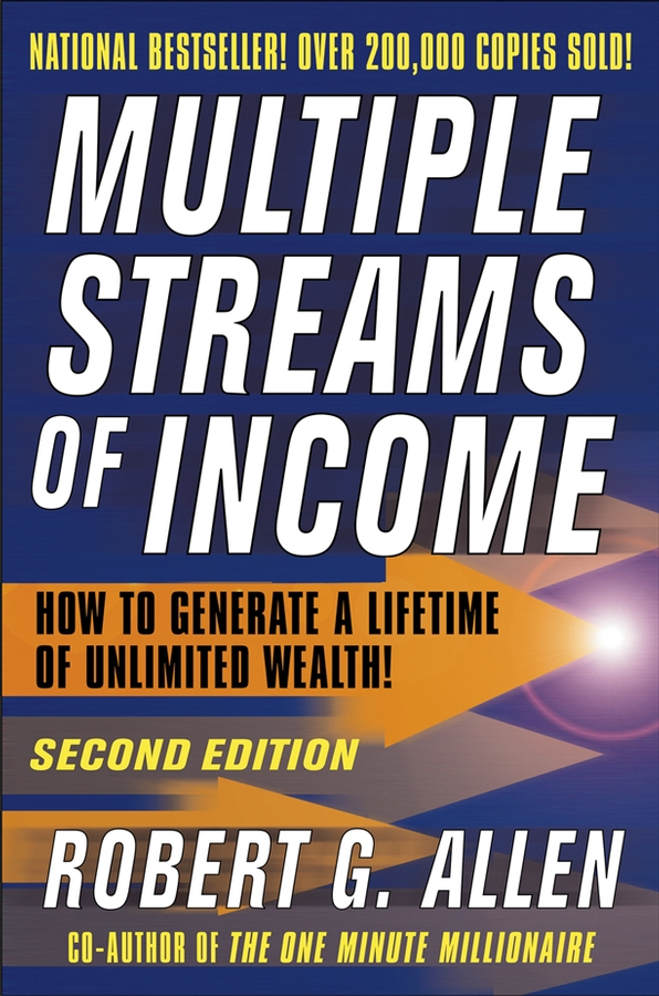 Robert G. Allen Multiple Streams of Income. How to Generate a Lifetime of Unlimited Wealth a wunderer 24 etuden in allen tonarten