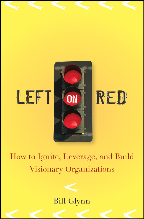 Bill Glynn Left on Red. How to Ignite, Leverage and Build Visionary Organizations сарафаны trg new ideas for life сарафан