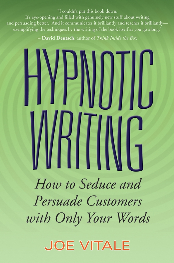 Joe Vitale Hypnotic Writing. How to Seduce and Persuade Customers with Only Your Words irresistible