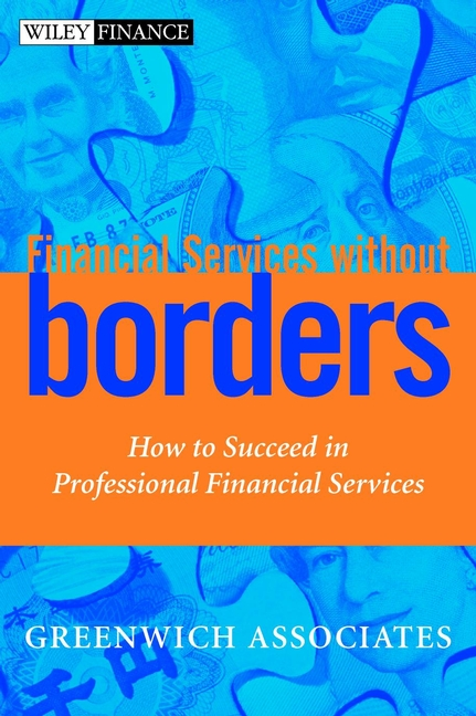 Greenwich Associates Financial Services without Borders. How to Succeed in Professional Financial Services troy waugh 101 marketing strategies for accounting law consulting and professional services firms