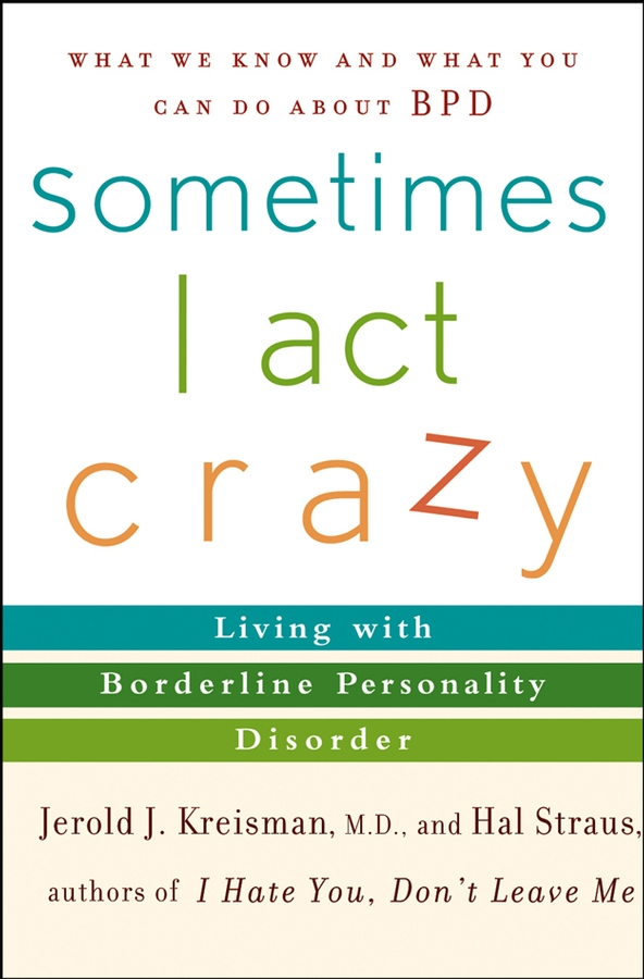 Hal Straus Sometimes I Act Crazy. Living with Borderline Personality Disorder сумка printio я люблю кошек