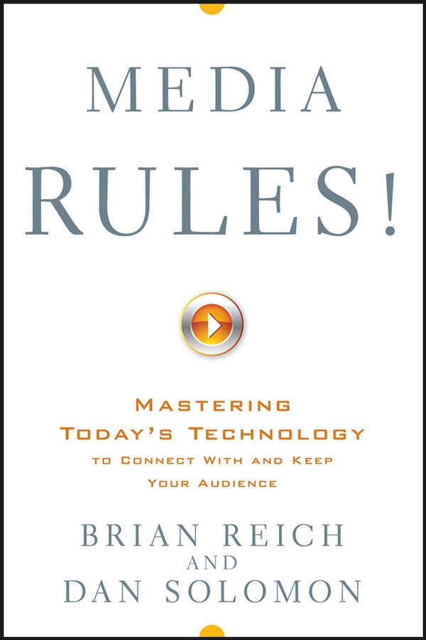 Brian Reich Media Rules!. Mastering Today's Technology to Connect With and Keep Your Audience the role of media specialists with respect to technology