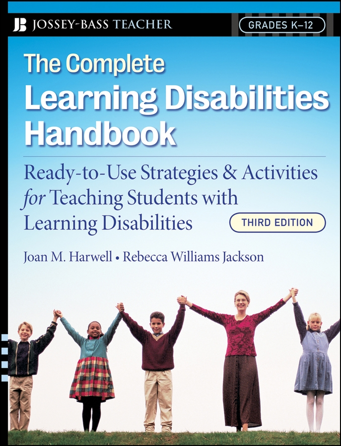 Rebecca Jackson Williams The Complete Learning Disabilities Handbook. Ready-to-Use Strategies and Activities for Teaching Students with Learning Disabilities недорго, оригинальная цена