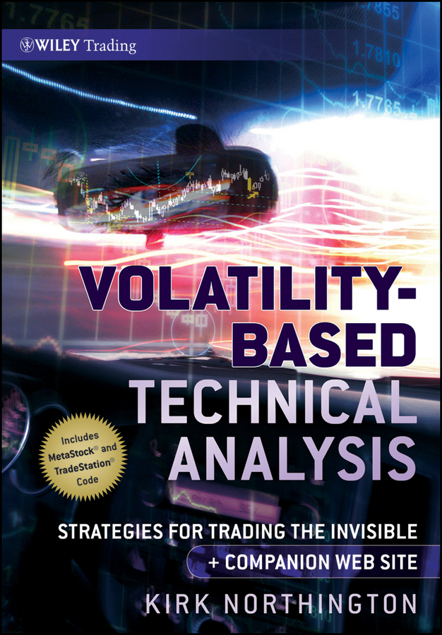 Kirk Northington Volatility-Based Technical Analysis. Strategies for Trading the Invisible все цены