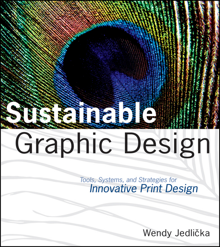 Wendy Jedlicka Sustainable Graphic Design. Tools, Systems and Strategies for Innovative Print Design graphic print split side dress