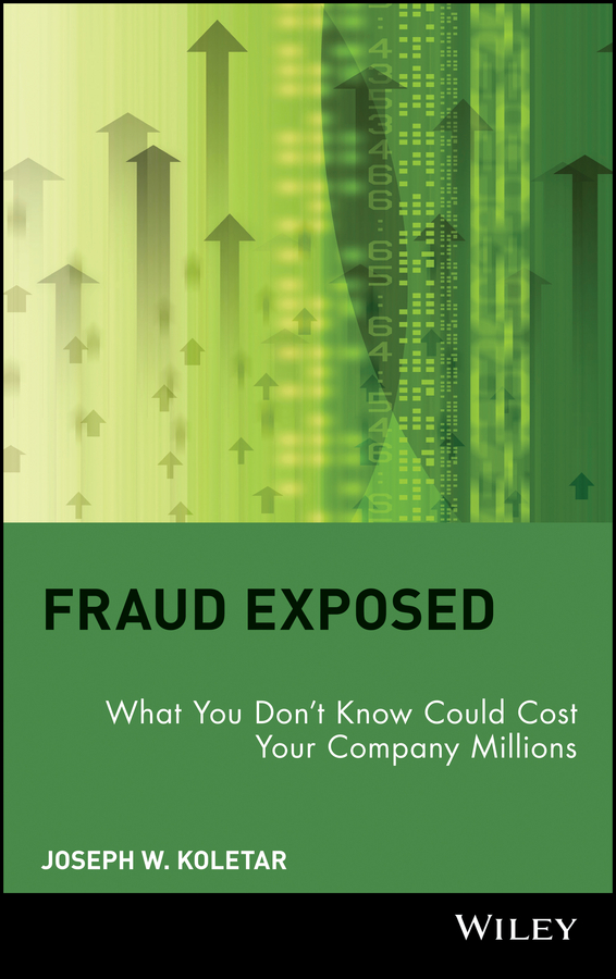 Joseph Koletar W. Fraud Exposed. What You Don't Know Could Cost Your Company Millions how to be a young writer