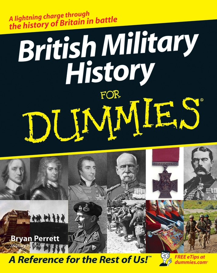 Bryan Perrett British Military History For Dummies mike cronin irish history for dummies