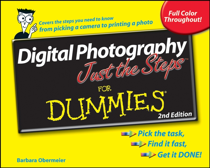 Barbara Obermeier Digital Photography Just the Steps For Dummies jim hornickel negotiating success tips and tools for building rapport and dissolving conflict while still getting what you want