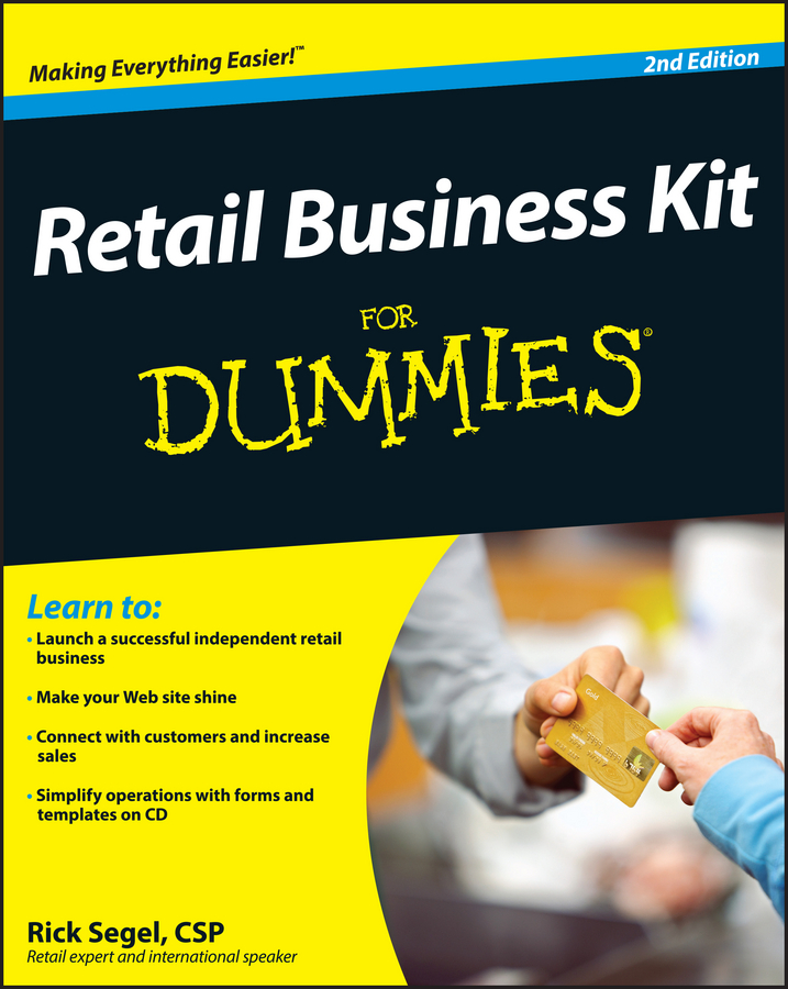 Rick Segel Retail Business Kit For Dummies bob kelleher customer experience for dummies