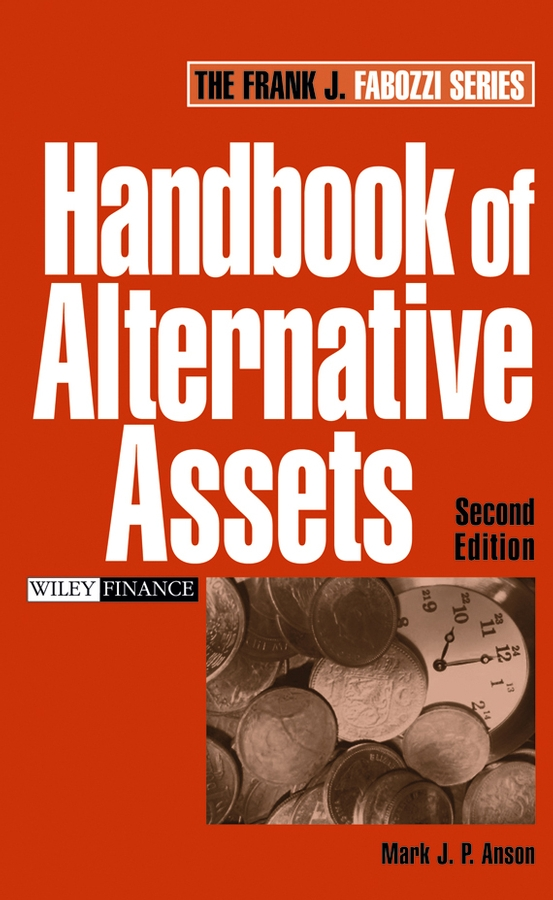 Mark Anson J.P. Handbook of Alternative Assets the handbook of alternative assets