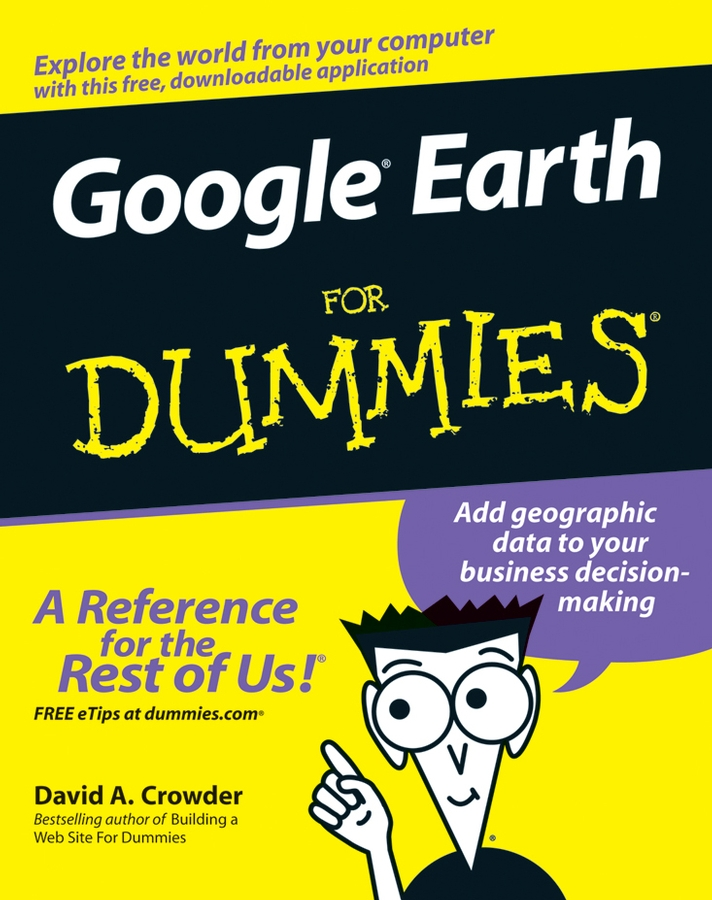 David Crowder A. Google Earth For Dummies susan gunelius google blogger for dummies