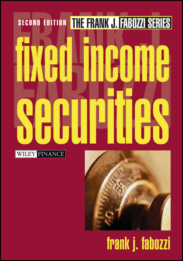 Frank Fabozzi J. Fixed Income Securities bruce tuckman fixed income securities tools for today s markets