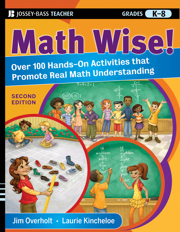 Laurie Kincheloe Math Wise! Over 100 Hands-On Activities that Promote Real Math Understanding, Grades K-8 pam walker the science teacher s activity a day grades 5 10 over 180 reproducible pages of quick fun projects that illustrate basic concepts