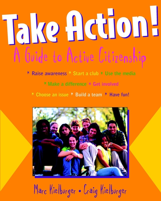 Marc Kielburger Take Action!. A Guide to Active Citizenship tim williamson escape from debt make a plan take action get happy and love your life