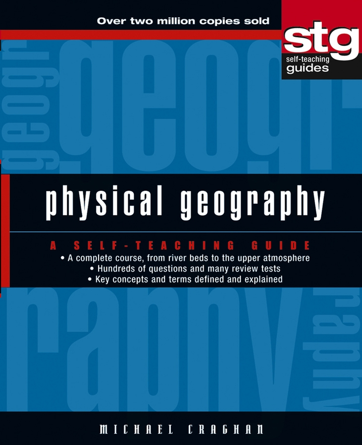 Michael Craghan Physical Geography. A Self-Teaching Guide steve slavin geometry a self teaching guide