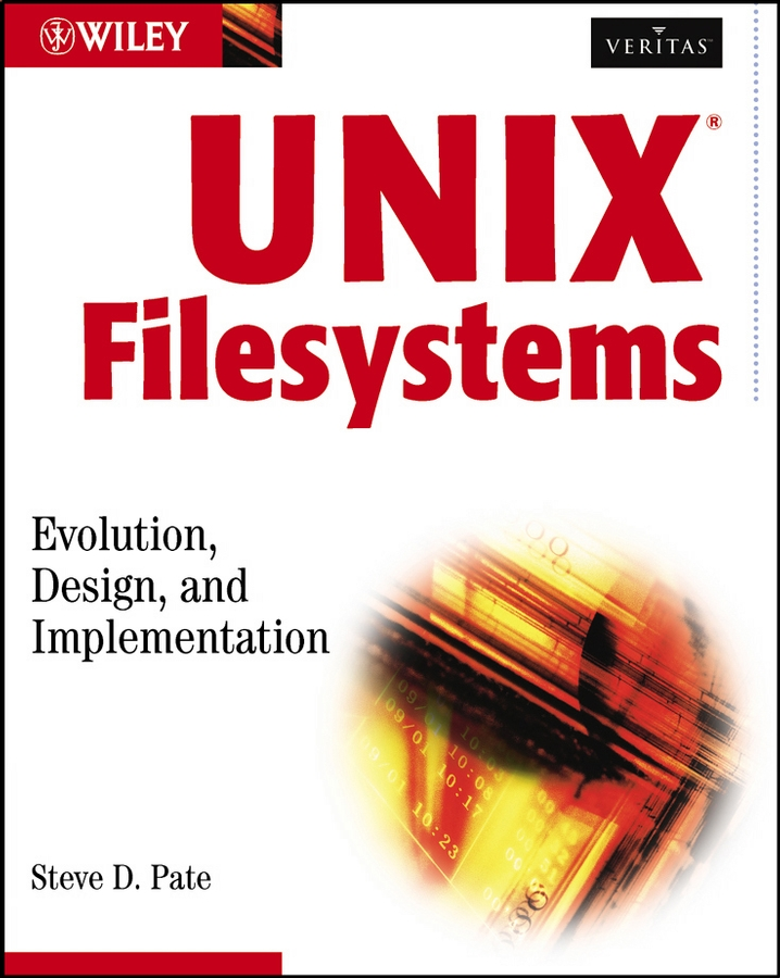 Steve Pate D. UNIX Filesystems. Evolution, Design, and Implementation design and implementation