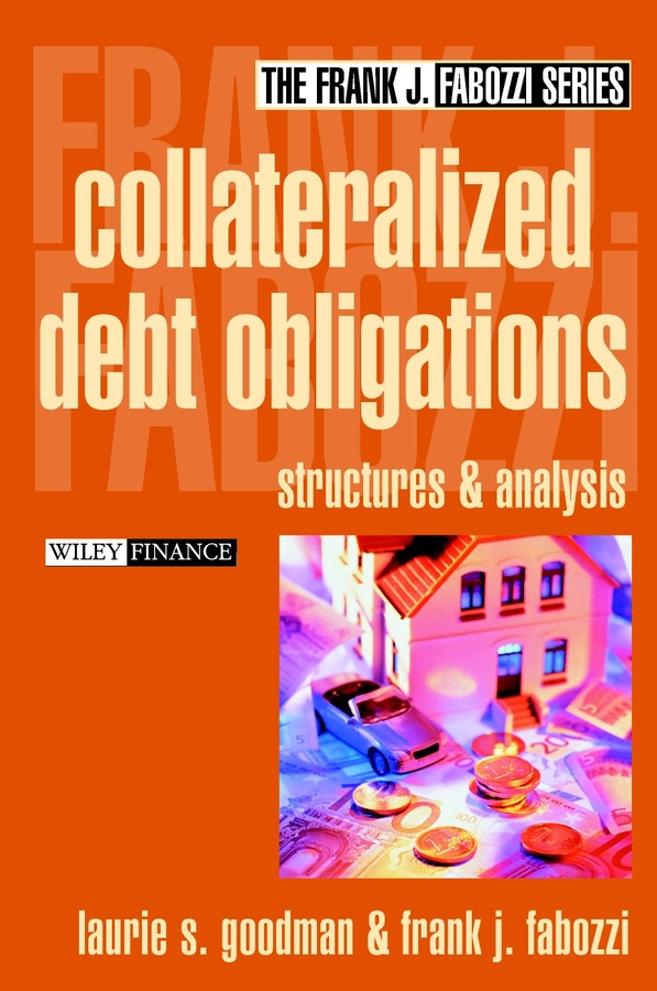 Frank Fabozzi J. Collateralized Debt Obligations. Structures and Analysis