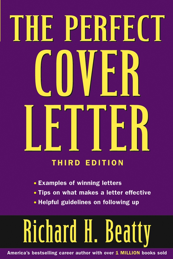 Richard Beatty H. The Perfect Cover Letter richard beatty h 175 high impact cover letters