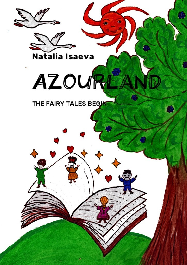 Natalia Isaeva Azourland. The Fairy Tales Begin the story of israel from theodor herzl to the dream for peace