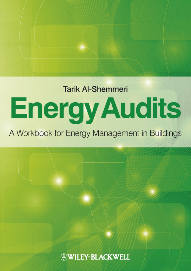 Tarik Al-Shemmeri Energy Audits. A Workbook for Energy Management in Buildings andy walker solar energy technologies and project delivery for buildings