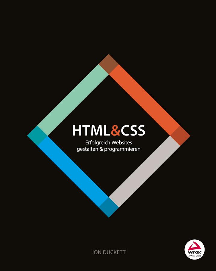 Jon Duckett HTML and CSS. Erfolgreich Websites gestalten und programmieren sonnleitner alois theodor die höhlenkinder im heimlichen grund