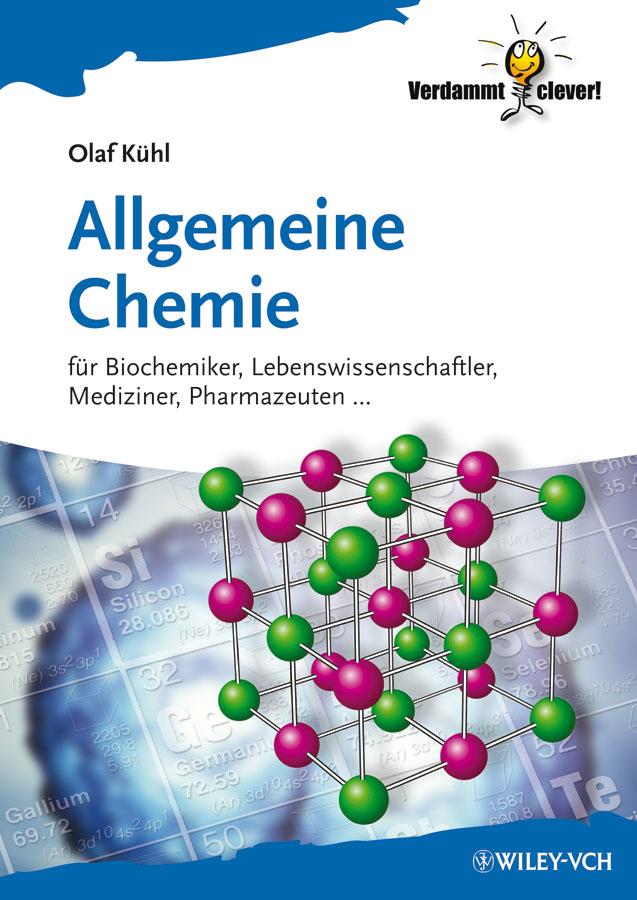 Olaf Kuhl Allgemeine Chemie. Für Biochemiker Lebenswissenschaftler, Mediziner, Pharmazeuten... ботинки der spur der spur de034amwiz42