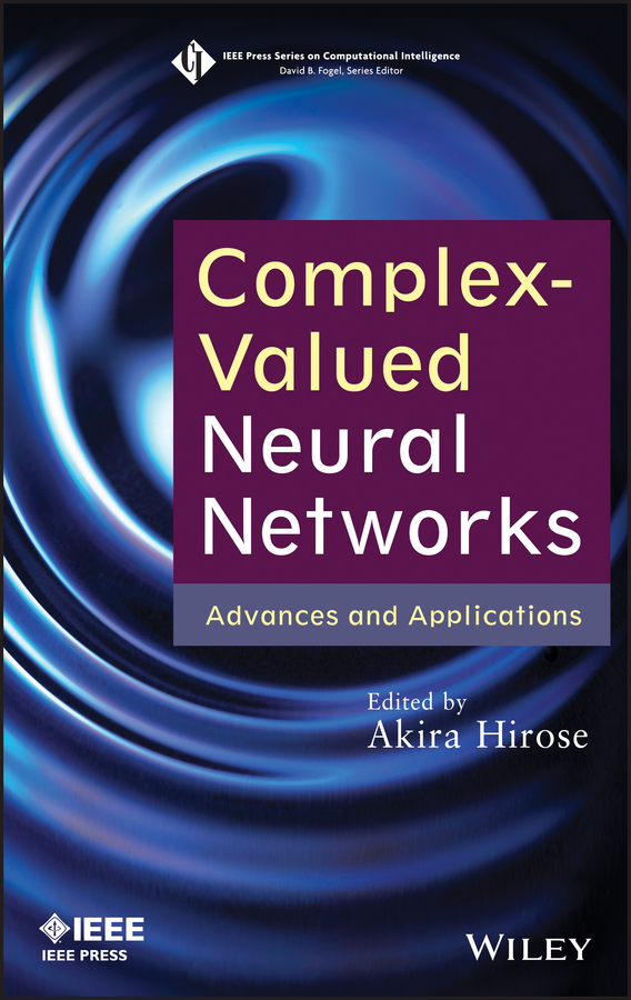 Фото - Akira Hirose Complex-Valued Neural Networks. Advances and Applications spectral and fixed point theories and applications