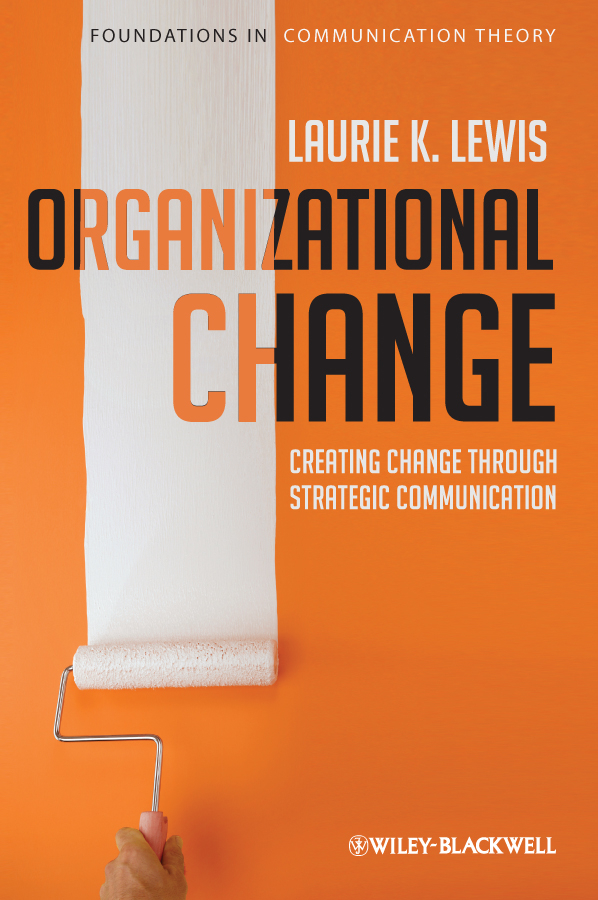Laurie Lewis Organizational Change. Creating Change Through Strategic Communication pragmatics of human communication