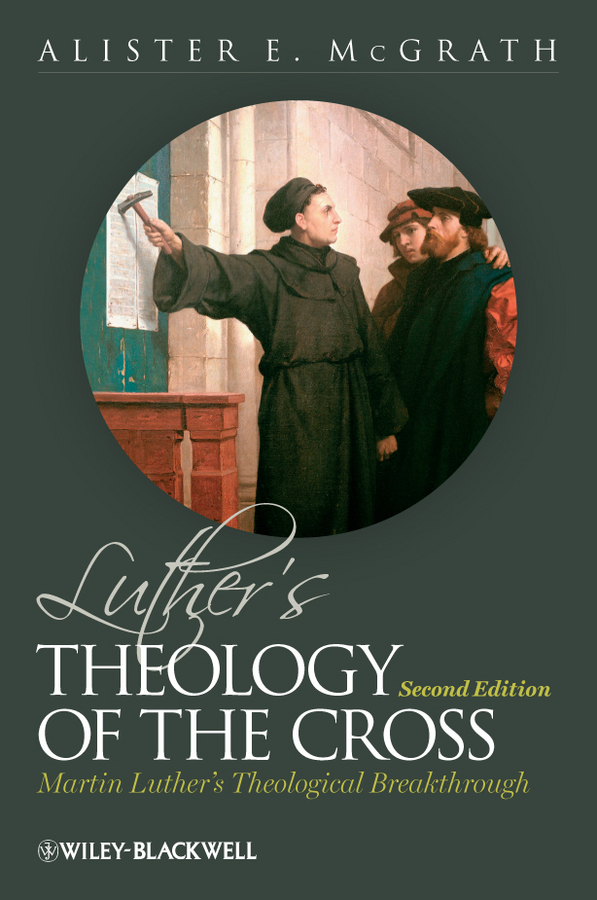Alister E. McGrath Luther's Theology of the Cross. Martin Luther's Theological Breakthrough 李嘉诚全传the biography of li ka shing collected edition