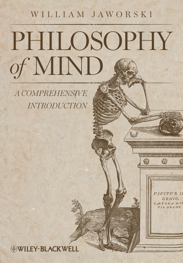 William Jaworski Philosophy of Mind. A Comprehensive Introduction mind readings – introductory selections on cognitive science paper only