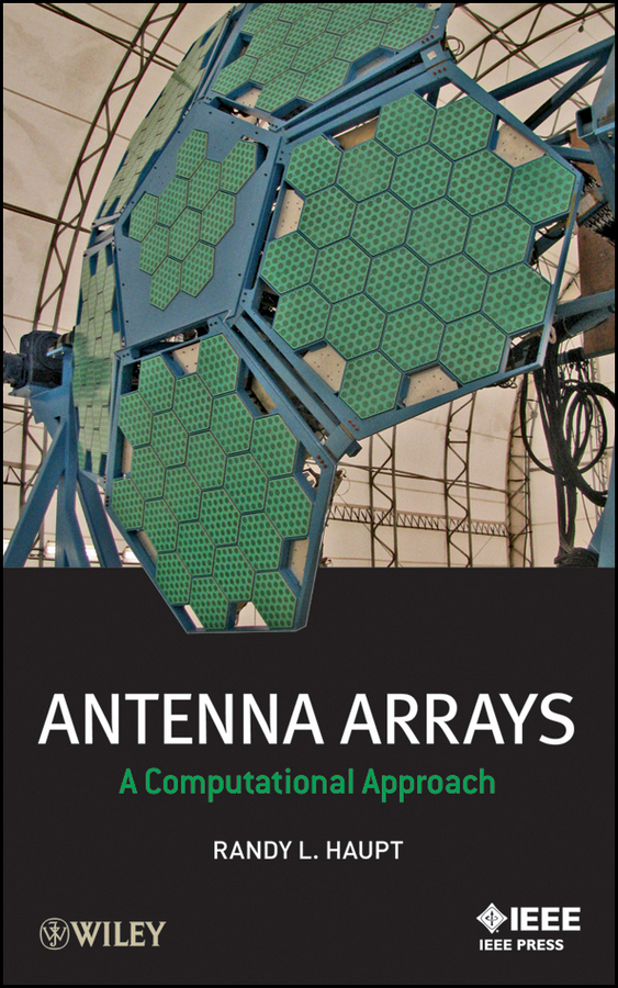 Randy Haupt L. Antenna Arrays. A Computational Approach pogorzelski ronald j coupled oscillator based active array antennas