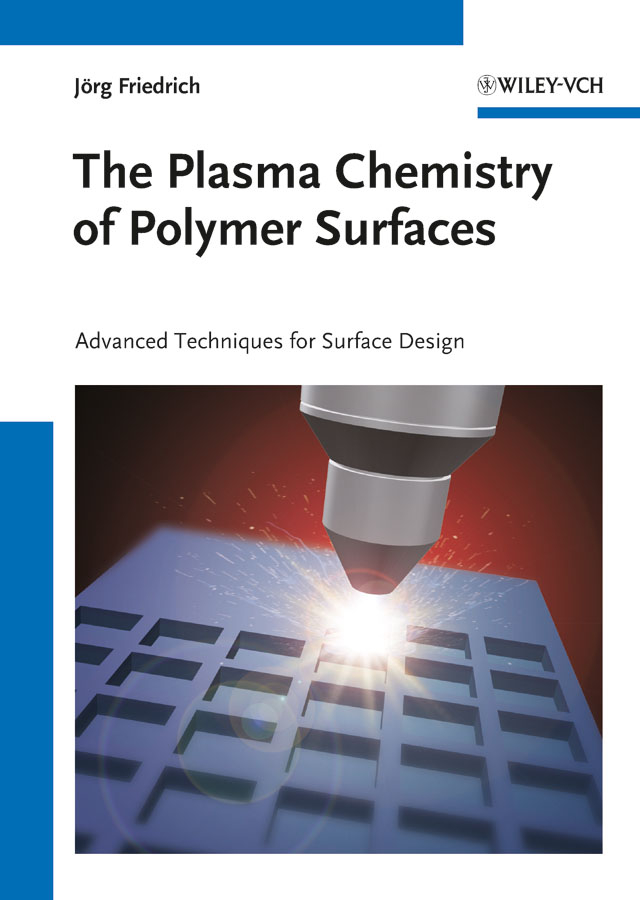 Jorg Friedrich The Plasma Chemistry of Polymer Surfaces. Advanced Techniques for Surface Design free shipping 10pcs lot rjh3044 to 220f lcd tv plasma common new original