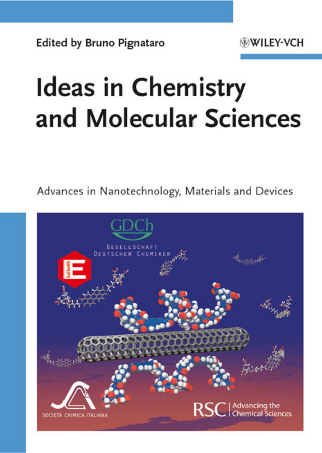 Bruno Pignataro Ideas in Chemistry and Molecular Sciences. Advances in Nanotechnology, Materials and Devices belharouak ilias advances in inorganic phosphate materials