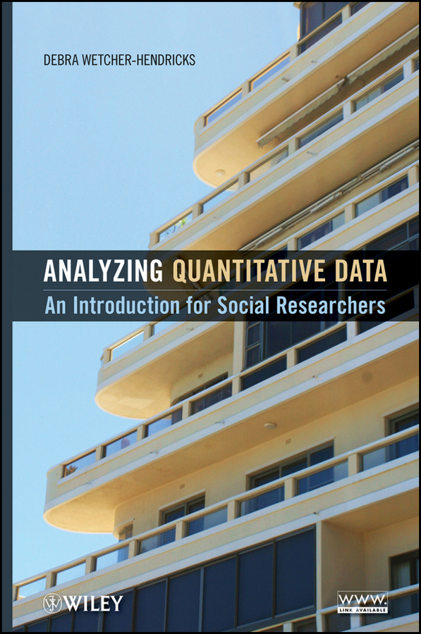 Debra Wetcher-Hendricks Analyzing Quantitative Data. An Introduction for Social Researchers dimiter dimitrov m statistical methods for validation of assessment scale data in counseling and related fields