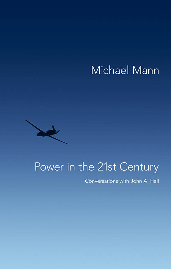 Michael Mann Power in the 21st Century. Conversations with John Hall art in the age of the internet 1989 to today