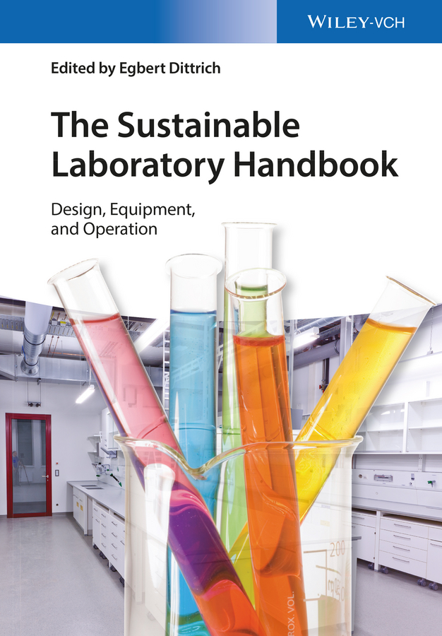 Egbert Dittrich The Sustainable Laboratory Handbook. Design, Equipment, and Operation jain malkin medical and dental space planning a comprehensive guide to design equipment and clinical procedures