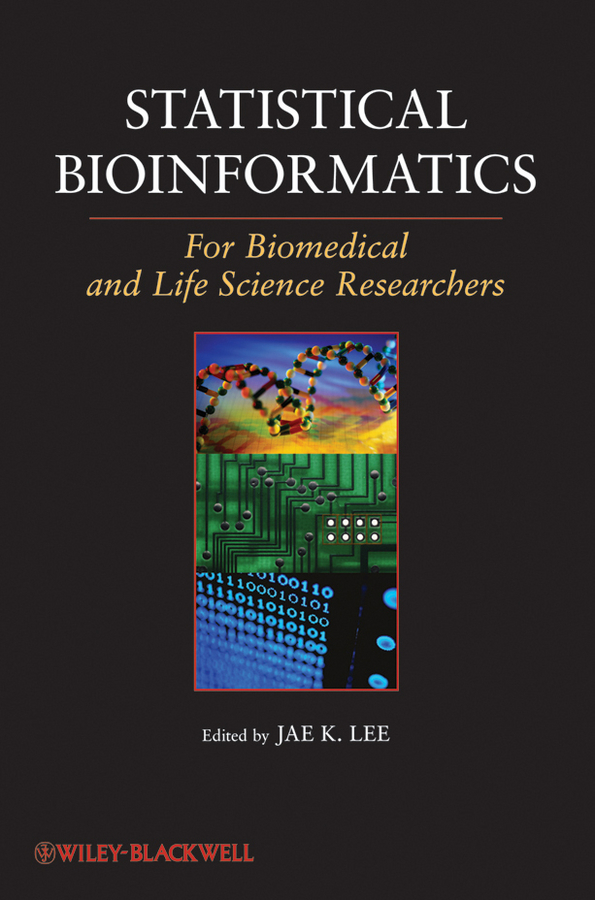 Jae Lee K. Statistical Bioinformatics. For Biomedical and Life Science Researchers
