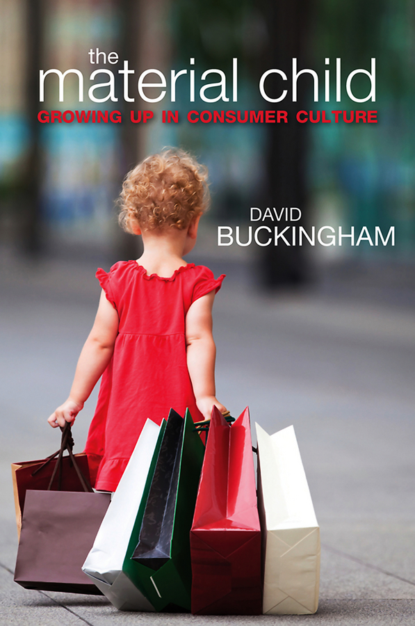 David Buckingham The Material Child. Growing up in Consumer Culture leucine supplementation prevents obesity