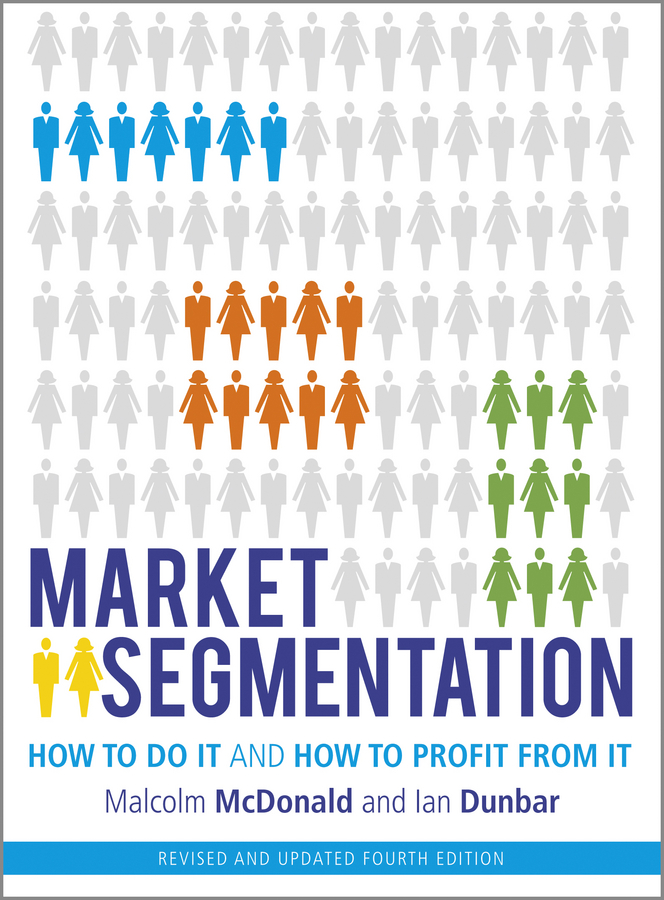 Malcolm McDonald Market Segmentation. How to Do It and How to Profit from It corridor safety modeling via segmentation
