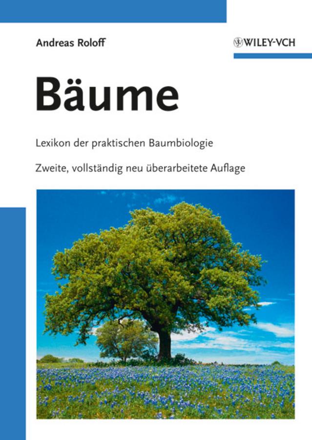 Andreas Roloff Bäume. Lexikon der praktischen Baumbiologie a stein preussen in den jahren der leiden und der erhebung