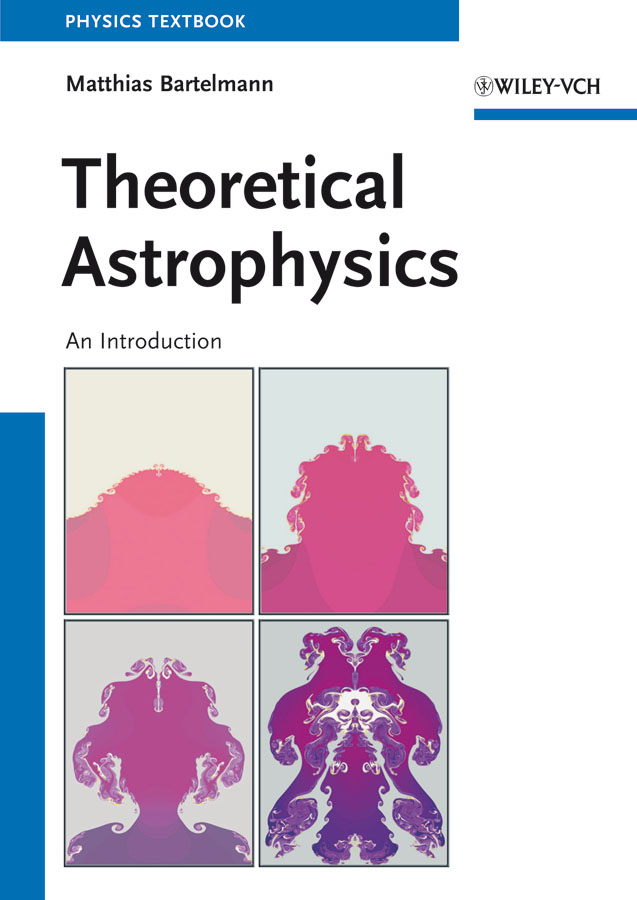 Matthias Bartelmann Theoretical Astrophysics. An Introduction