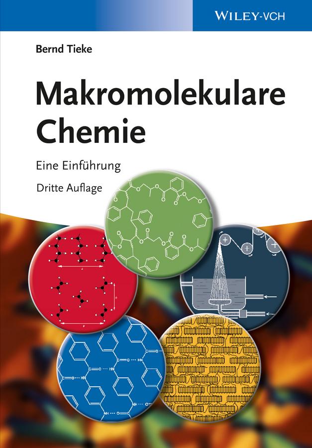 Bernd Tieke Makromolekulare Chemie. Eine Einführung дутики der spur der spur de034amde817