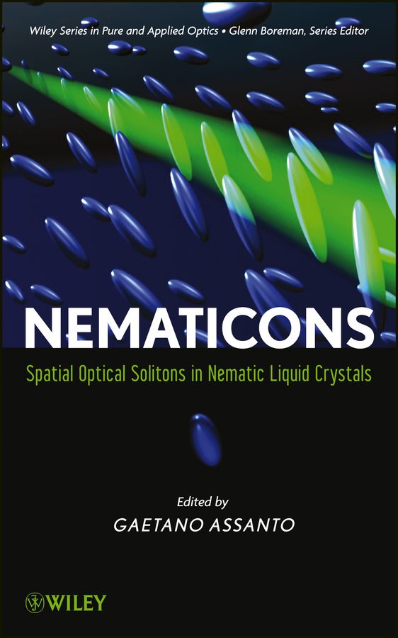 Gaetano Assanto Nematicons. Spatial Optical Solitons in Nematic Liquid Crystals jeremy moskowitz group policy fundamentals security and the managed desktop