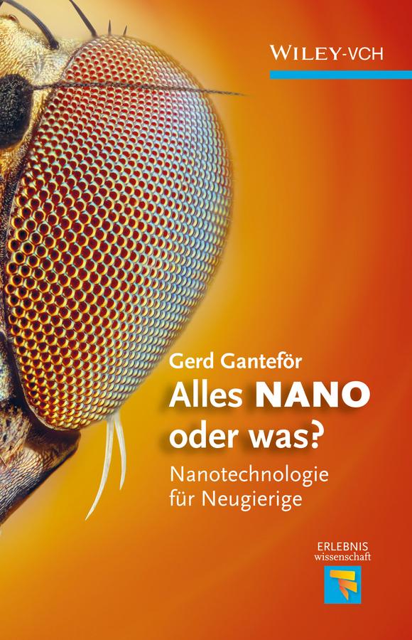 Gerd Ganteför Alles NANO - oder was? Nanotechnologie für Neugierige die bewegung der zeit