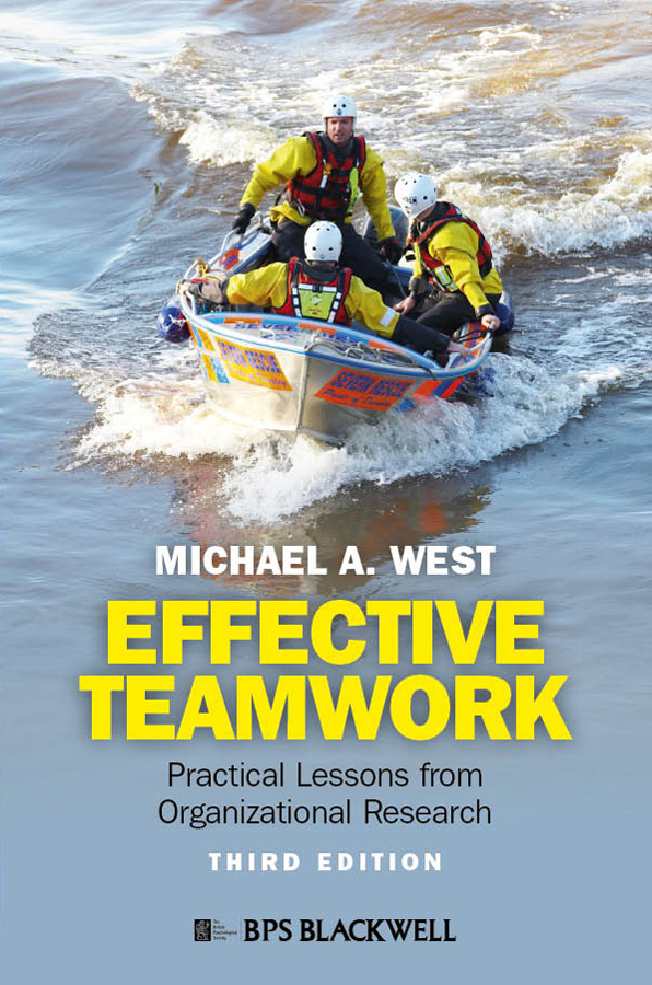 Michael West A. Effective Teamwork. Practical Lessons from Organizational Research lessons from research on project based learning in higher education