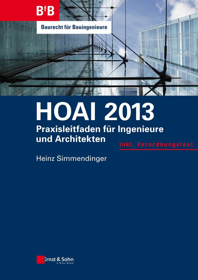 цена на Heinz Simmendinger HOAI 2013. Praxisleitfaden für Ingenieure und Architekten