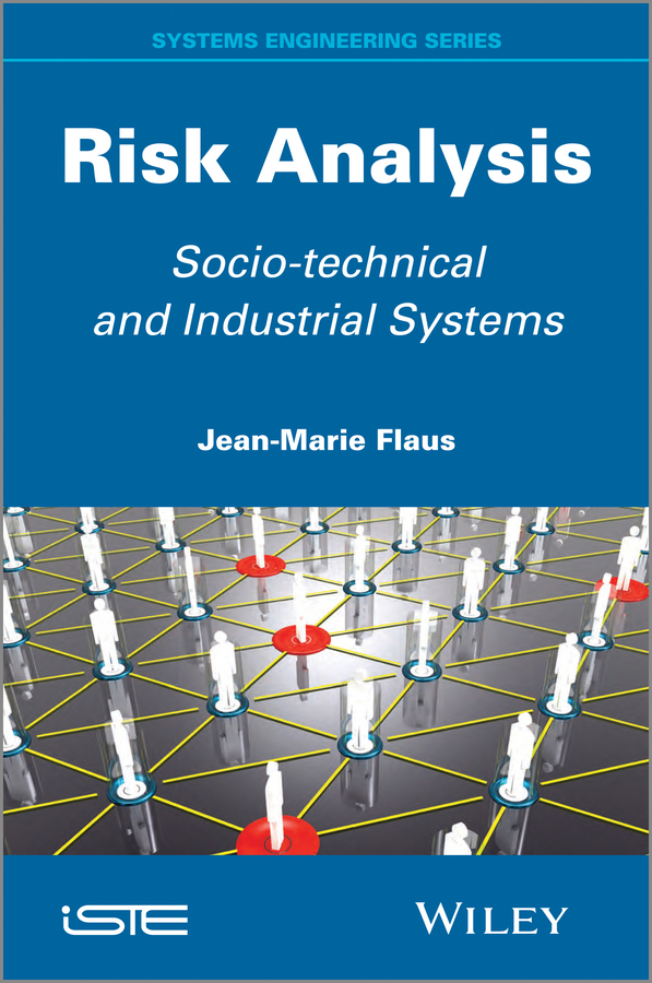 Jean-Marie Flaus Risk Analysis. Socio-technical and Industrial Systems analysis of embelin plant marker