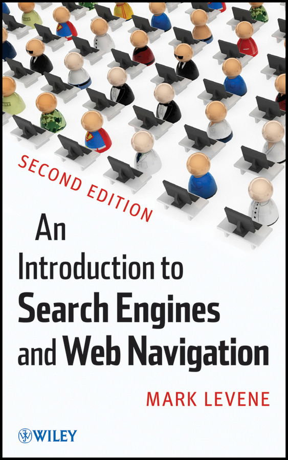 Mark Levene An Introduction to Search Engines and Web Navigation access to information and communication technologies icts