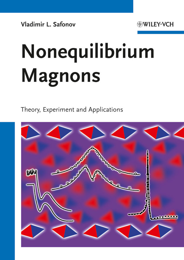 Vladimir Safonov L. Nonequilibrium Magnons. Theory, Experiment and Applications
